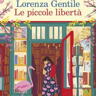 """Lorenza Gentile """"Le piccole libertà"""""""