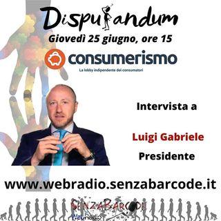 Luigi Gabriele, presidente Consumerismo
