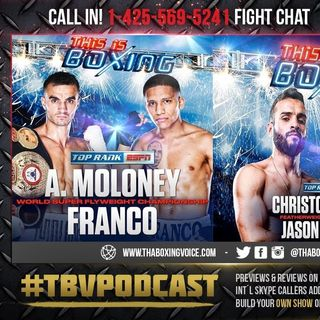☎️ Andrew Moloney vs Joshua Franco, Christopher Diaz vs Jason Sanchez, Rolando Vargas vs Contreras🔥