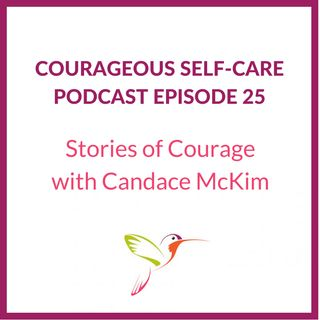 Stories of Courage with Candace McKim