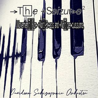 The Seizure 2 - Movement for Not Brass and Not Percussions -