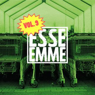 ESSE EMME - VOL. 9 - Lost In The Supermarket