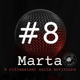 MARTA | episodio 8 | Oltre