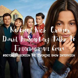 'No Good Nick' Creator David H Steinberg Talks with Entertainment Guru Mike Warner