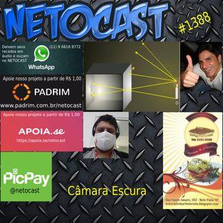 NETOCAST 1388 DE 17/01/2021 - CÂMARA ESCURA