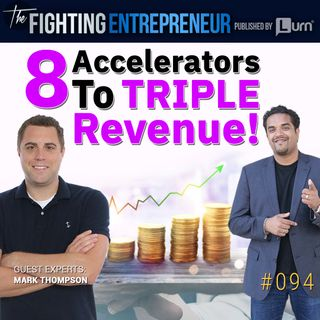 8 Secret Accelerators That Can TRIPLE Your Revenue! - Feat. Mark Thompson