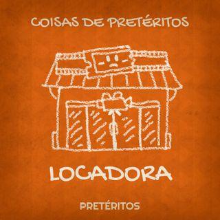 Locadora - Coisas de Pretéritos 002