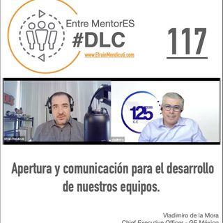 #DLC 117 con  Vladimiro de la Mora