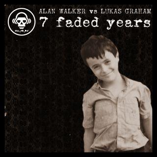 Kill_mR_DJ - 7 Faded Years (Lukas Graham VS Alan Walker)