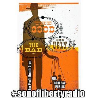 #sonoflibertyradio - The Good The Bad The Ugly