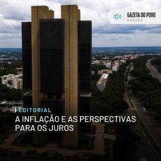 Editorial: A inflação e as perspectivas para os juros