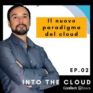 Il nuovo paradigma del Cloud