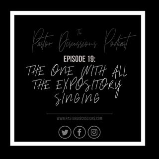 Episode 19: The One With All The Expository Singing