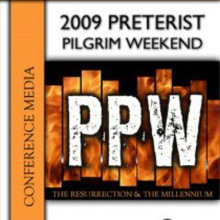 2009 Preterist Pilgrim Weekend
