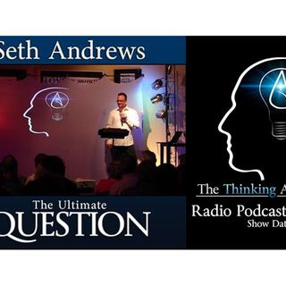 Seth Andrews: The Ultimate Question