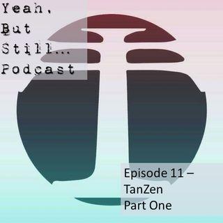 YBS 11 - TanZen part 1