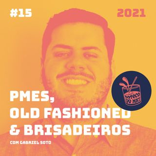 015 - PMEs, Old Fashioned & Brisadeiros