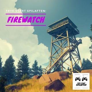 Spilaften 12 - Firewatch