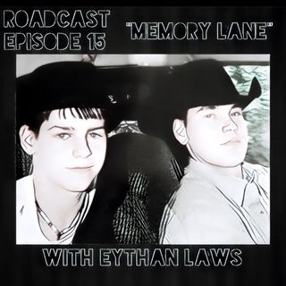 "Episode 15 ""Memory Lane"" with Eythan Laws"