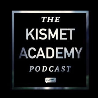 Kismet Academy Podcast 1-1