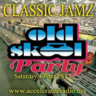 Classic Jamz *Old Skool Party* 6-1-19