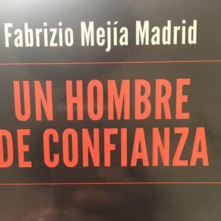 "Se le llamó ""guerra sucia"": @fabriziomejia en ""Un hombre de confianza"""