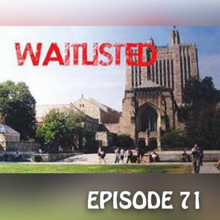 YCBK 71: 13 Things to Consider Doing if Waitlisted