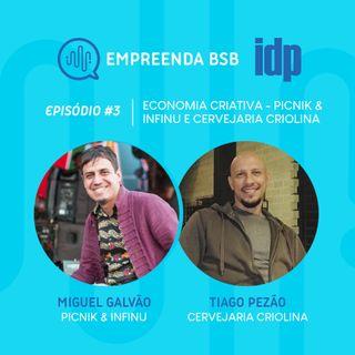 Empreenda BSB #03 | Economia Criativa - Picnik, Infinu e Cervejaria Criolina
