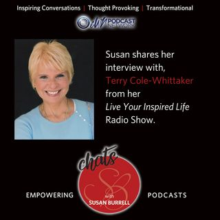 Susan shares another Living Your Inspired Life show with Terry Cole Whittaker