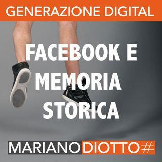 Puntata 61: Facebook e la nostra memoria storica