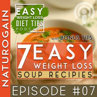 7 Healthy Weight Loss Soup Recipes   Ep 7 Podcast