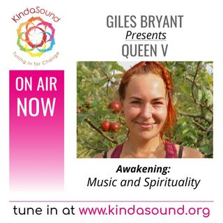 Music and Spirituality with special guest Queen V | Awakening with Giles Bryant