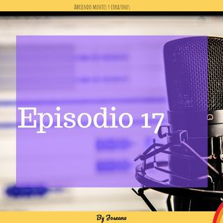 Episodio 17 AGRADECE