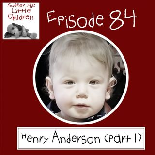 Episode 84: Henry Anderson (Part 1)