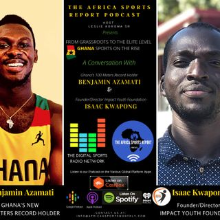 FROM GRASSROOTS TO THE ELITE; GHANA SPORTS ON THE RISE