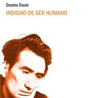 """Indigno de ser humano"" de Osamu Dazai"