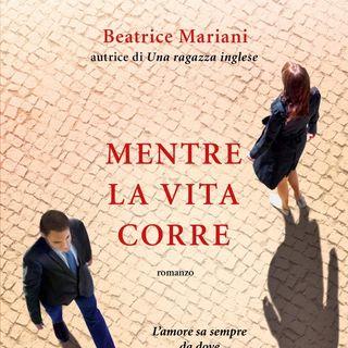 """Beatrice Mariani """"Mentre la vita corre"""""""