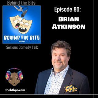 Episode 80: Brian Atkinson