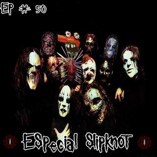 Episódio #50 - Especial Slipknot