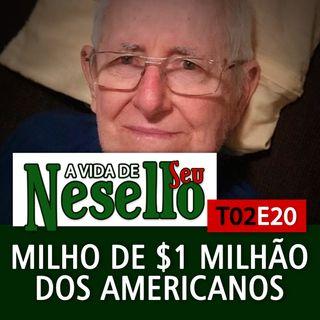 T02E20 - O Milho de $1 Milhão dos Americanos
