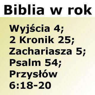 054 - Wyjścia 4, 2 Kronik 25, Zachariasza 5, Psalm 54, Przysłów 6:18-20