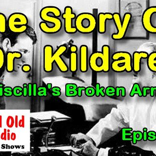 The Story Of Dr. Kildare, Priscilla's Broken Arm Ep. 1 | #oldtimeradio #radio