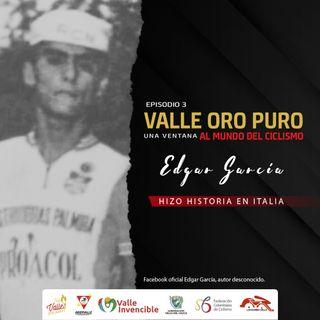 Episodio 3: Edgar Garcia Hizo Historia En Italia