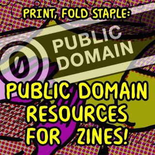 Print Fold Staple - Public Domain Resources For Zines