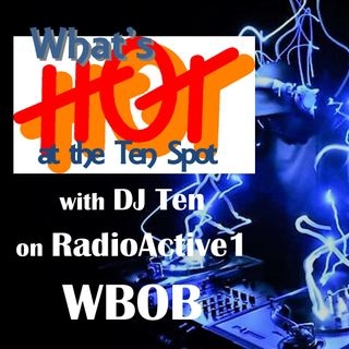 What Hot at the Ten Spot with DJTen - Memorial Day Edition