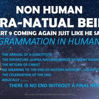 SUPRA NON HUMAN BEINGS PART 9 THE REASON HE IS RETURNING