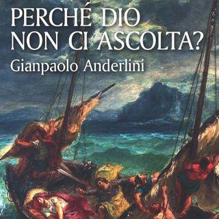 """Gianpaolo Anderlini """"Perché Dio non ci ascolta?"""""""