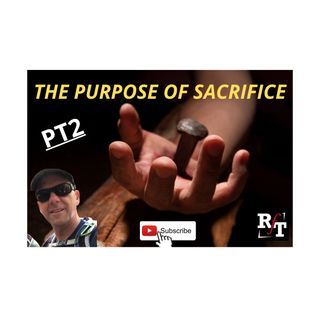 The Purpose Of Sacrifice PT2 - 2:3:21, 8.07 PM