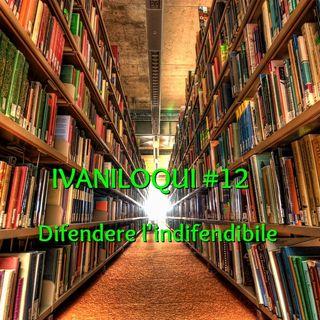 Ep. 12 -  Difendere l'indifendibile: tra Liberalismo, Liberismo e Libertarismo