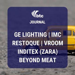 GE Lighting, IMC, Restoque, Inditex (Zara), Beyond Meat e IPO Vroom | BTC Journal 11/06/20